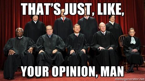 SCOTUS-JustYourOpinionMan